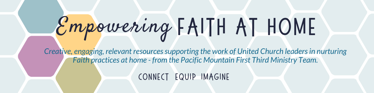 Empowering Faith@Home: Resources from Pacific Mountain Region