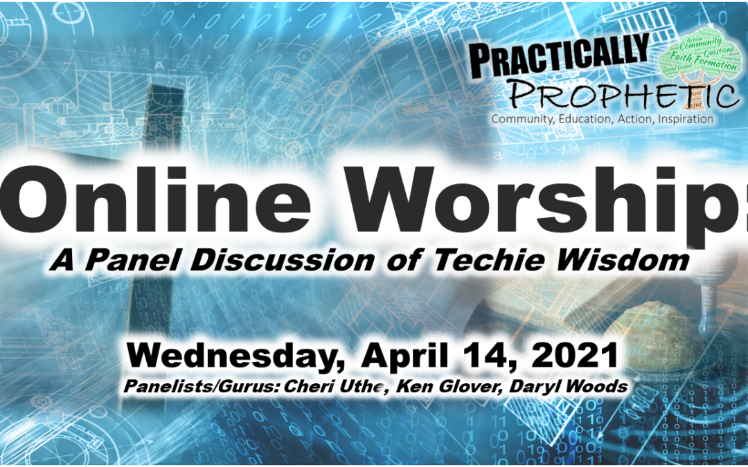 Online Worship – A Panel Discussion of Techie Wisdom