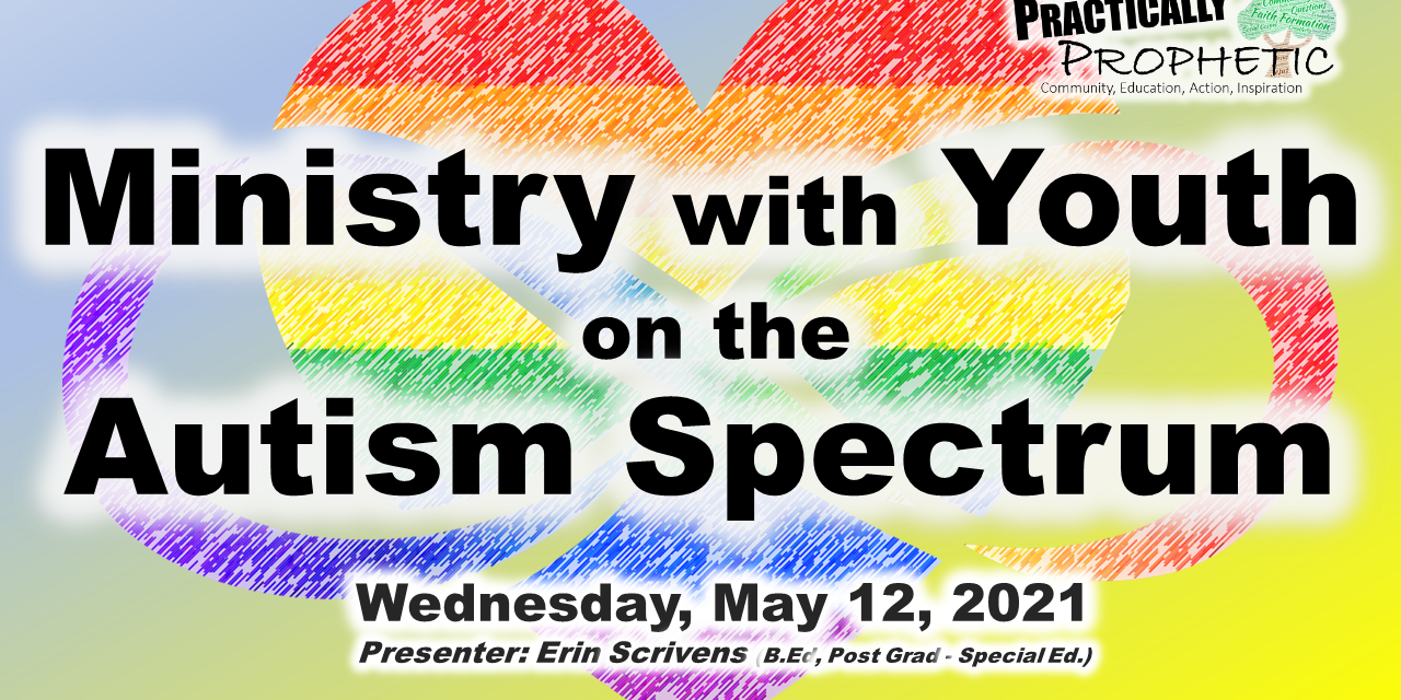 Ministry with Neurodiverse Youth (Practically Prophetic Webinars)